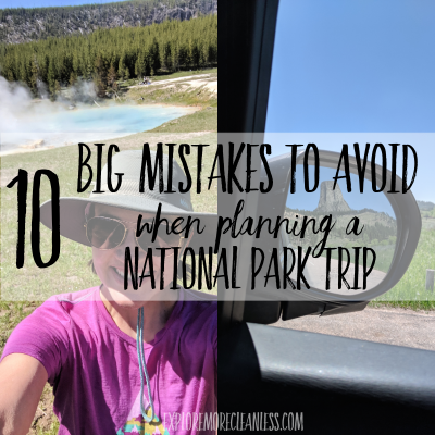 Visiting national parks - top 10 planning mistakes to avoid!